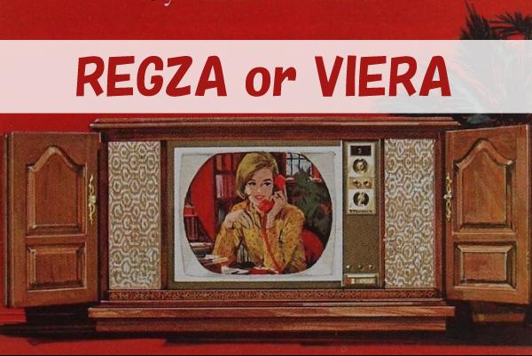 REGZA vs VIERA